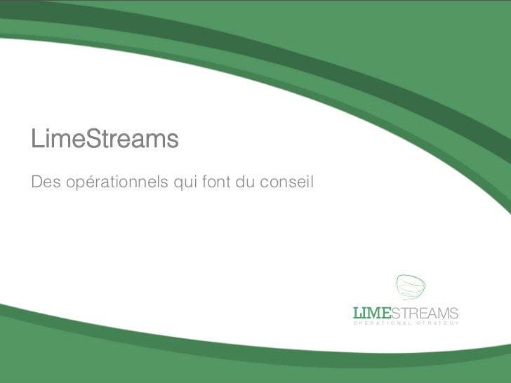 LimeStreams          Des opérationnels qui font du conseil                                                              LI...