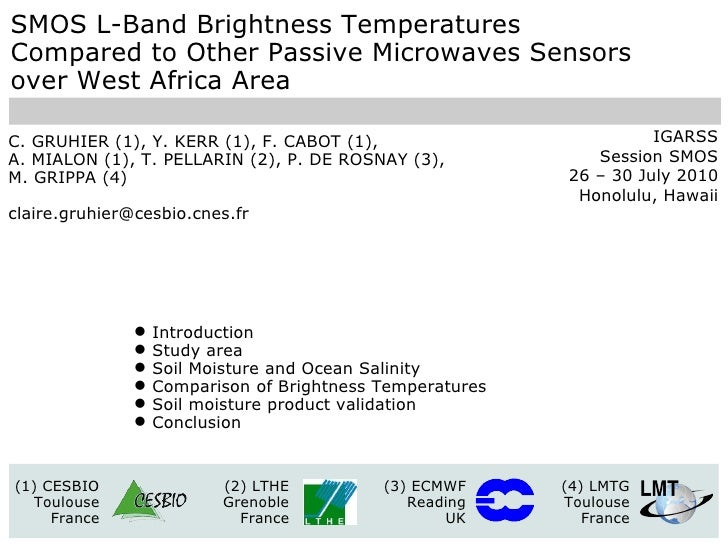 SMOS L-Band Brightness Temperatures Compared to Other Passive Microwaves Sensors  over West Africa Area C. GRUHIER (1), Y....