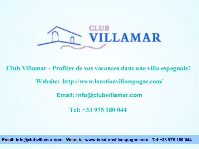 Club Villamar - Enjoy your holiday in a Spanish villa ! Website: http://www.locationvillaespagne.com/ Email: info@clubvill...