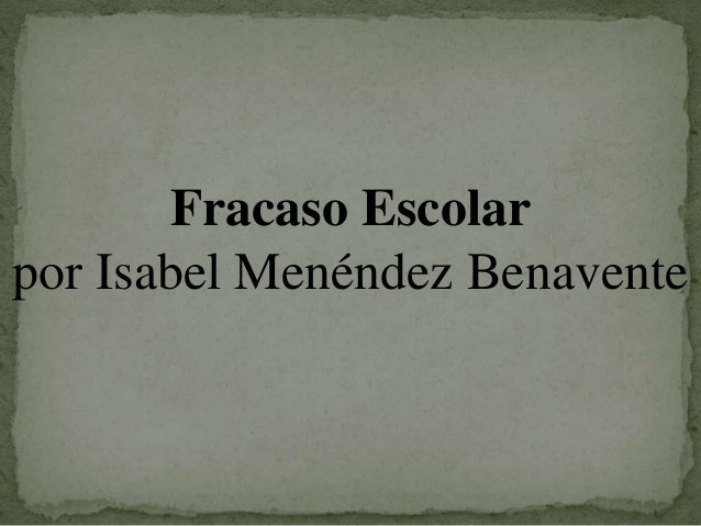 Fracaso Escolar por Isabel Menéndez Benavente