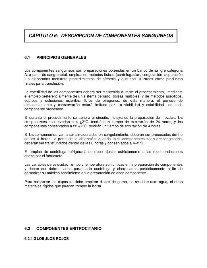CAPITULO 6: DESCRIPCION DE COMPONENTES SANGUINEOS6.1    PRINCIPIOS GENERALESLos componentes sanguíneos son preparaciones o...