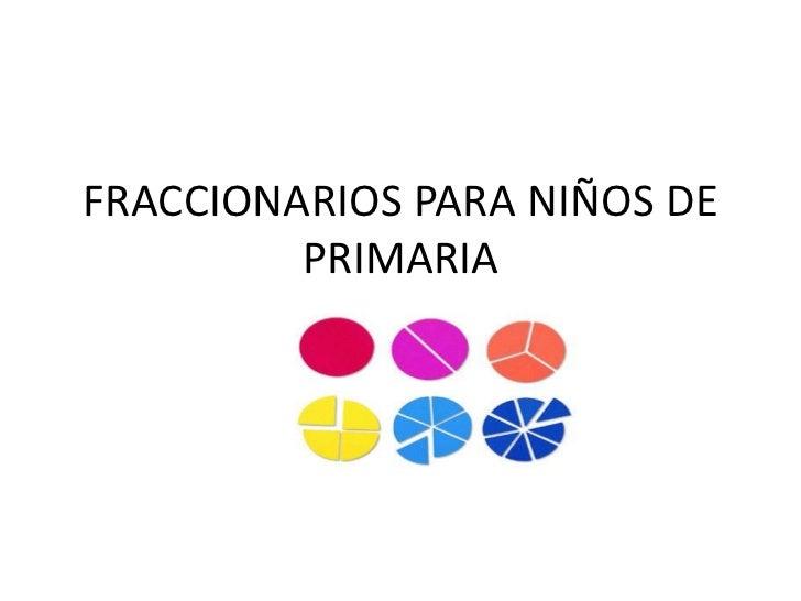 Fraccionarios para niños de primaria