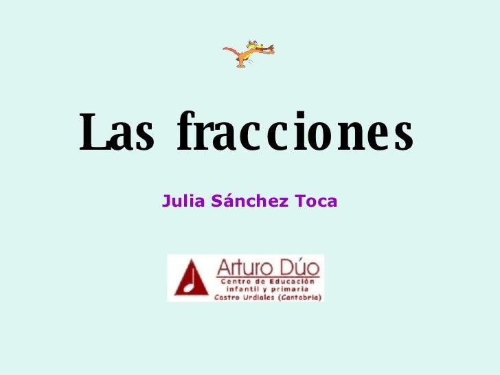 Las fracciones Julia Sánchez Toca