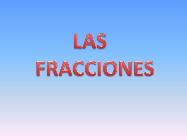 LAS <br />  FRACCIONES<br />