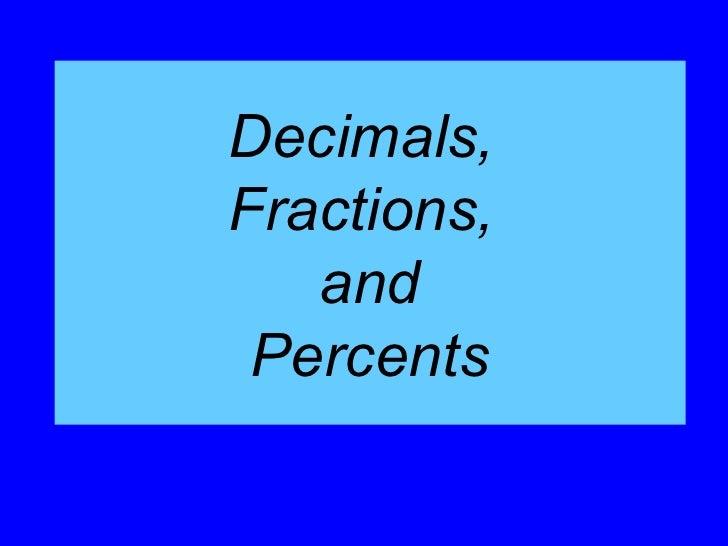 Decimals,Fractions,   and Percents