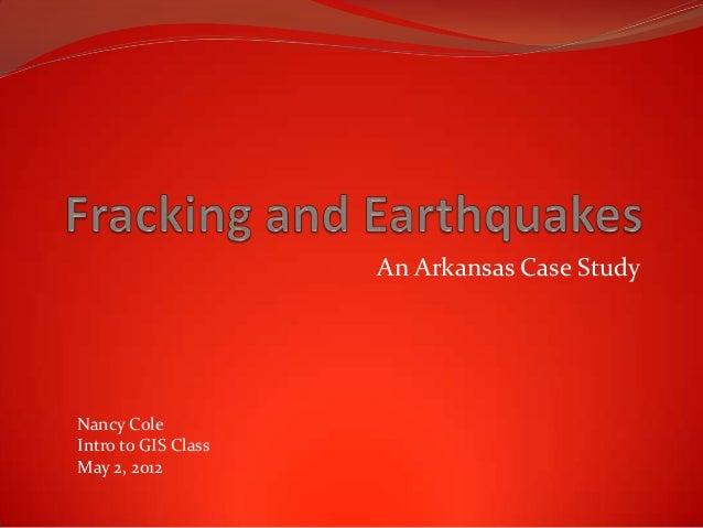 An Arkansas Case Study  Nancy Cole Intro to GIS Class May 2, 2012