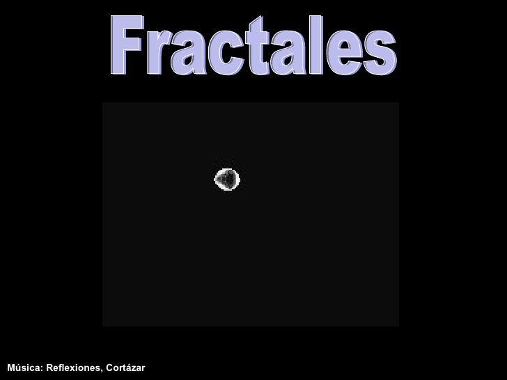 Fractales Música: Reflexiones, Cortázar