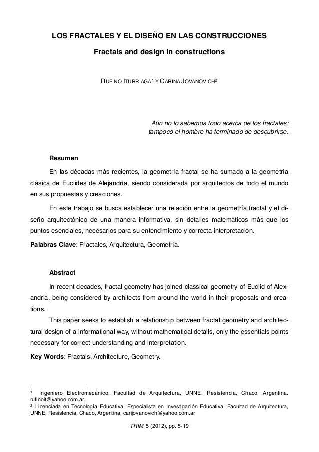 LOS FRACTALES Y EL DISEÑO EN LAS CONSTRUCCIONES Fractals and design in constructions RUFINO ITURRIAGA1 Y CARINA JOVANOVICH...