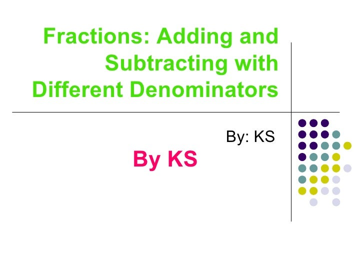 Fractions: Adding and Subtracting with Different Denominators