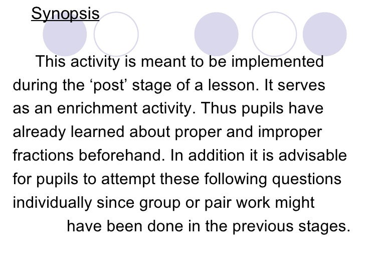 Synopsis <ul><li>This activity is meant to be implemented </li></ul><ul><li>during the 'post' stage of a lesson. It serves...