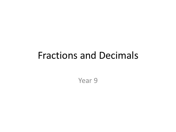 Fractions and Decimals<br />Year 9<br />