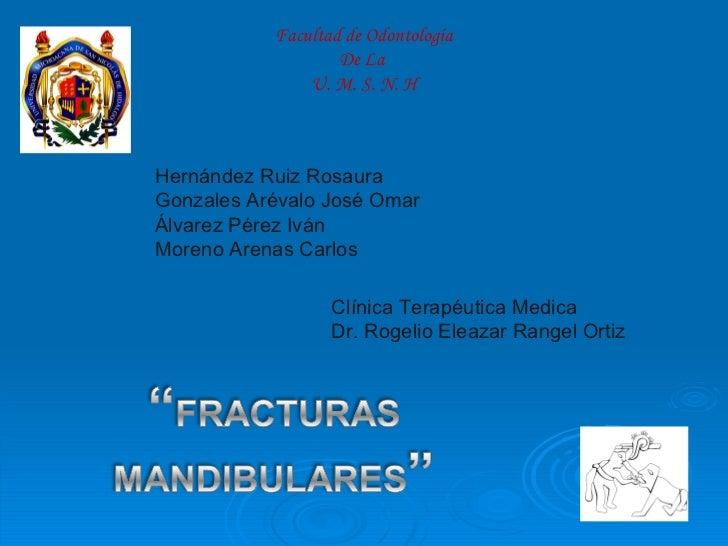 Facultad de Odontología De La  U. M. S. N. H Hernández Ruiz Rosaura Gonzales Arévalo José Omar Álvarez Pérez Iván Moreno A...
