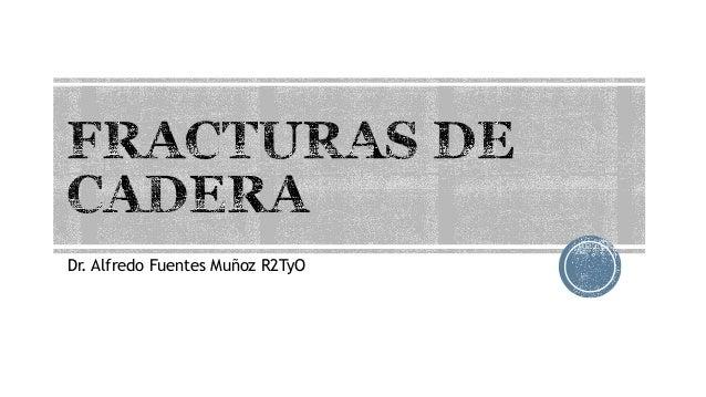Dr. Alfredo Fuentes Muñoz R2TyO