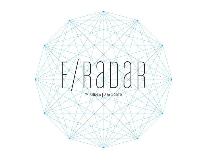 f/raDaR  7ª Edição | Abril 2010