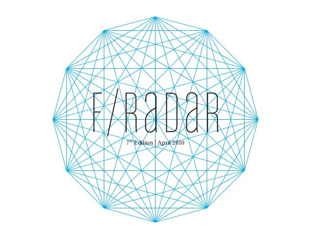 f/raDaR7th Edition | April 2010
