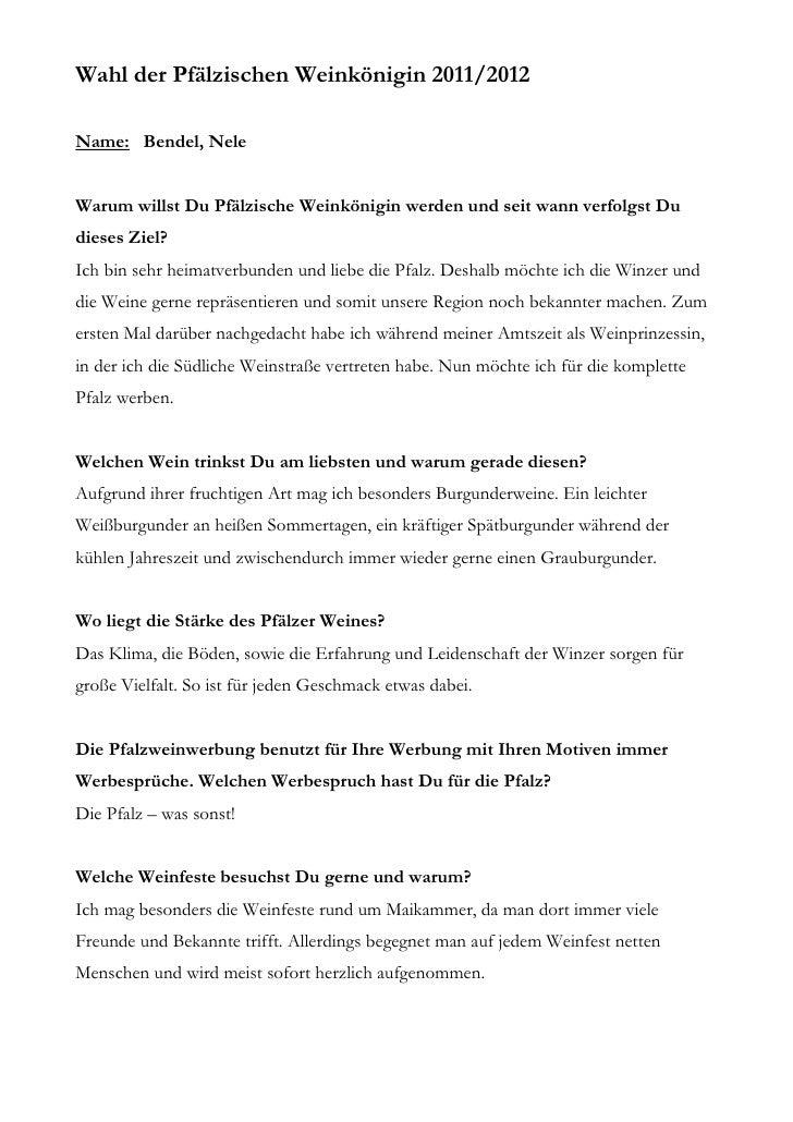 Wahl der Pfälzischen Weinkönigin 2011/2012Name: Bendel, NeleWarum willst Du Pfälzische Weinkönigin werden und seit wann ve...