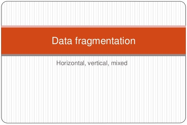 Fragmentation and types of fragmentation in Distributed Database