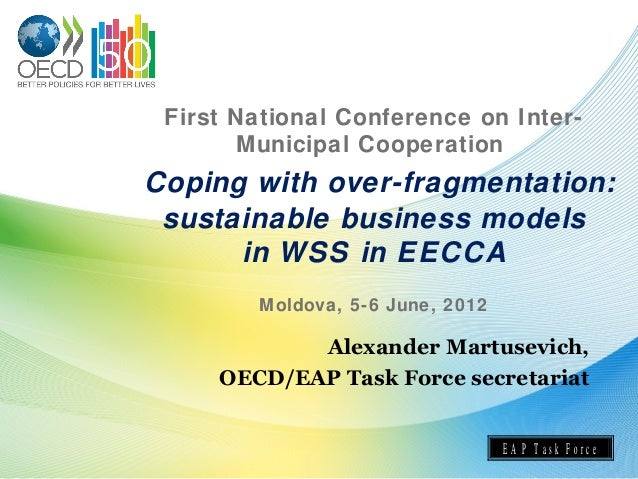 Alexander Martoussevitch, OCDE - Coping with over-fragmentation: sustainable business models in WSS in EECCA