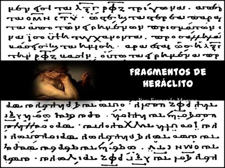Fragmentos de Heráclito<br />Por: Fernando Moreno<br />