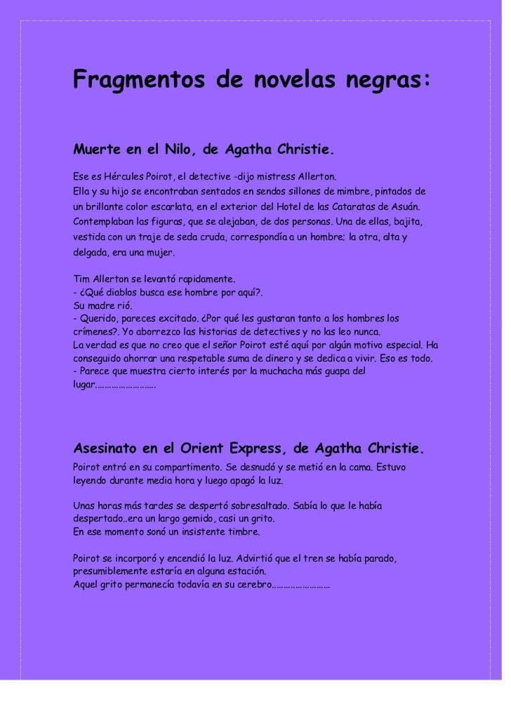 Fragmentos de novelas negras:Muerte en el Nilo, de Agatha Christie.Ese es Hércules Poirot, el detective -dijo mistress All...