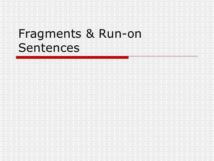 fragments run on sentences. Black Bedroom Furniture Sets. Home Design Ideas