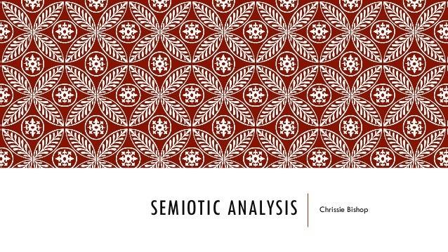 SEMIOTIC ANALYSIS Chrissie Bishop