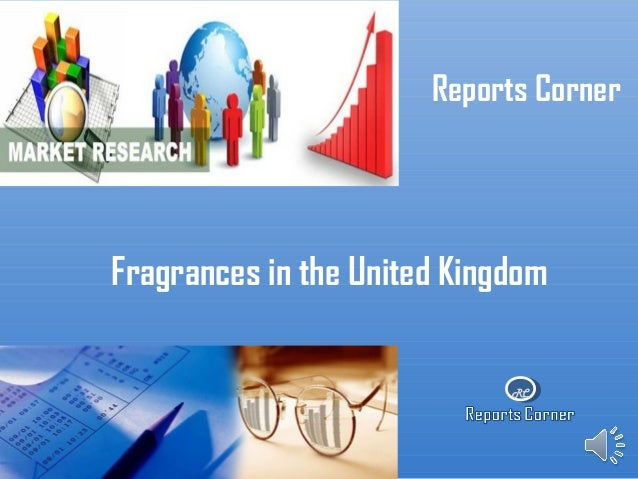 Fragrances in the united kingdom - Reports Corner