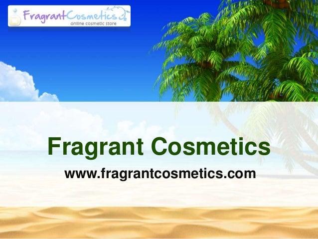 Fragrant Cosmetics www.fragrantcosmetics.com