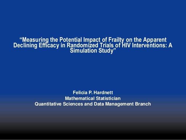 """Measuring the Potential Impact of Frailty on the ApparentDeclining Efficacy in Randomized Trials of HIV Interventions: A ..."
