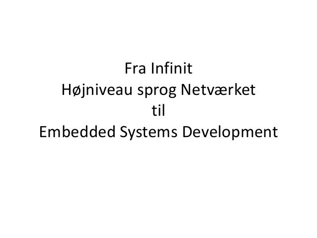 Fra Infinit Højniveau sprog Netværket til Embedded Systems Development