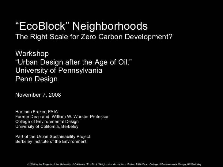 "<ul><li>"" EcoBlock"" Neighborhoods </li></ul><ul><li>The Right Scale for Zero Carbon Development? </li></ul><ul><li>Worksho..."
