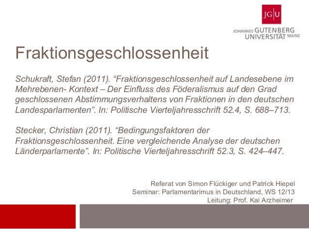 """FraktionsgeschlossenheitSchukraft, Stefan (2011). """"Fraktionsgeschlossenheit auf Landesebene imMehrebenen- Kontext – Der Ei..."""