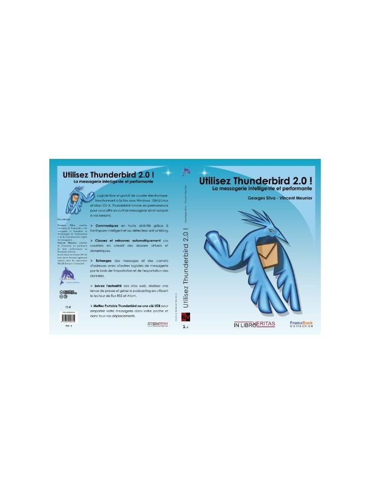Utilisez Thunderbird 2 !La messagerie intelligente et performante             Vincent Meunier            Membre de Framaso...