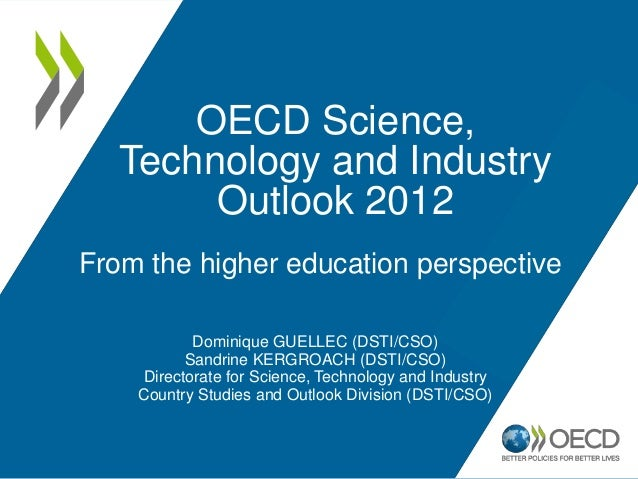 OECD Science, Technology and Industry Outlook 2012: From the higher education perspective - Dominique Guellec and Sandrine Kergroach