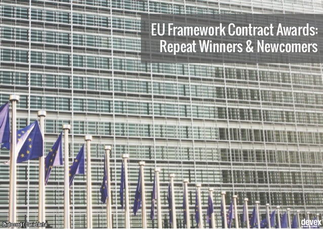 EU Framework Contract Awards: Repeat Winners & Newcomers Photo credit: Daniel Antal