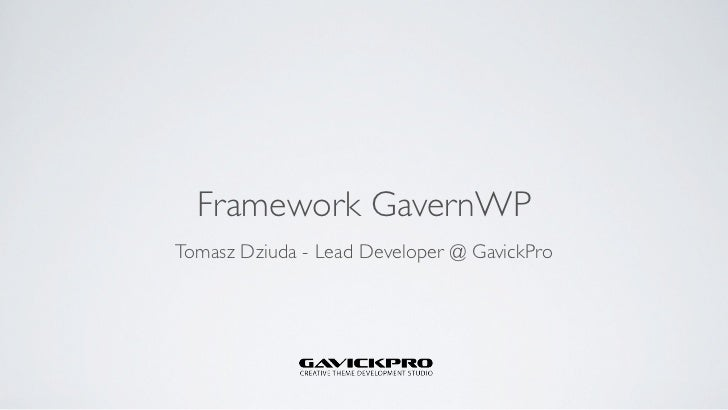 Framework GavernWPTomasz Dziuda - Lead Developer @ GavickPro