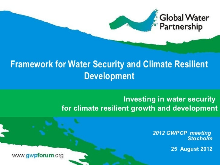 Framework for Water Security and Climate Resilient                 Development                                Investing in...