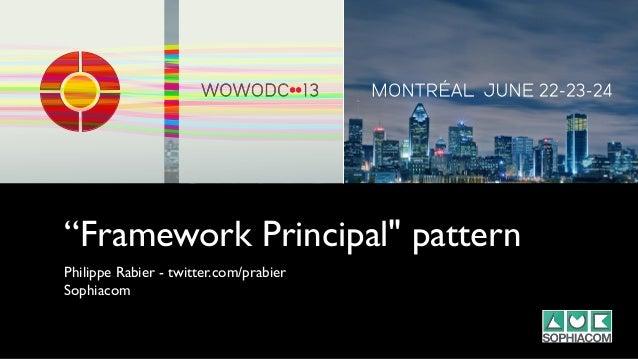 """Framework Principal"" patternPhilippe Rabier - twitter.com/prabierSophiacom"