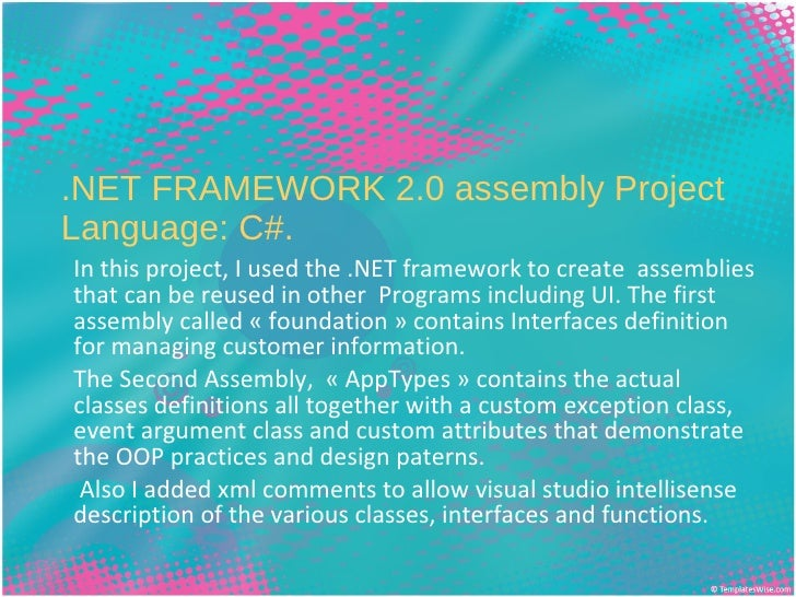 .NET FRAMEWORK 2.0 assembly Project Language: C#. In this project, I used the .NET framework to create  assemblies that ca...