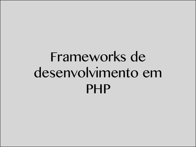 Frameworks de desenvolvimento em PHP