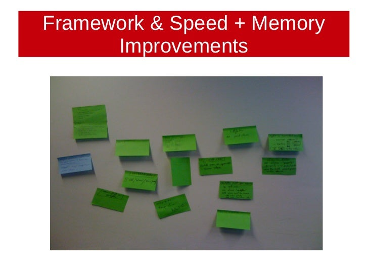 Framework & Speed + Memory      Improvements