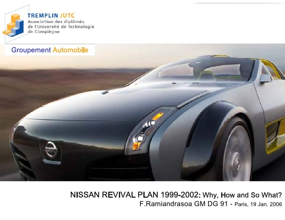 Nissan Revival Plan 1999-2002: Why, How and So What?