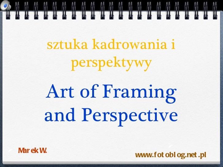 Art of Framing and Perspective | Sztuka kadrowania i perspektywy
