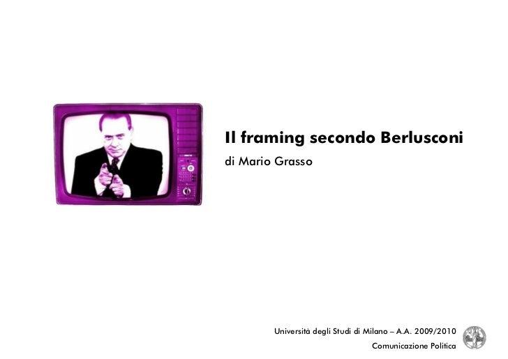 Il framing secondo Berlusconi - La comunicazione politica del premier