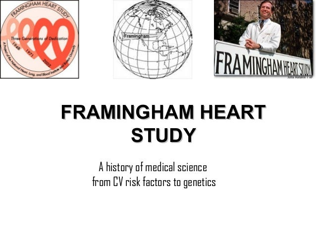 The Framingham Heart Study and the epidemiology of ...