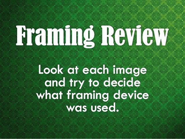 Framing Review