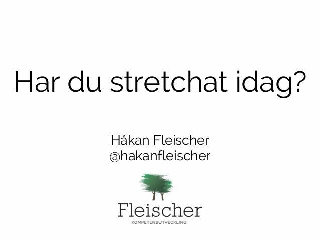 !  Har du stretchat idag?  Håkan Fleischer  @hakanfleischer