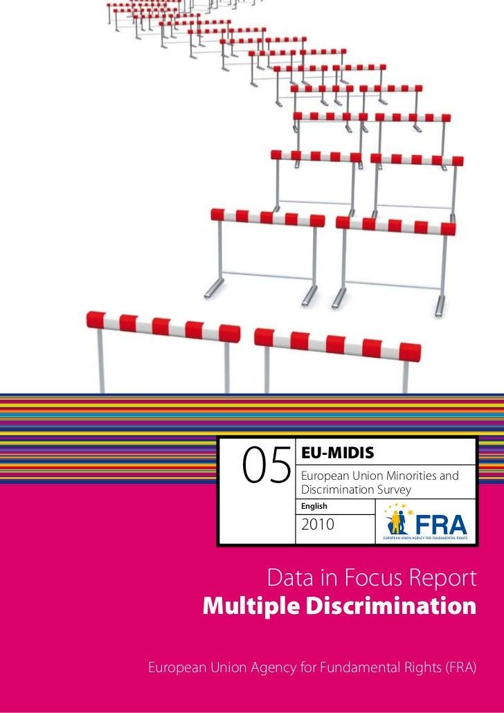 05       EU-MIDIS                       European Union Minorities and                       Discrimination Survey         ...