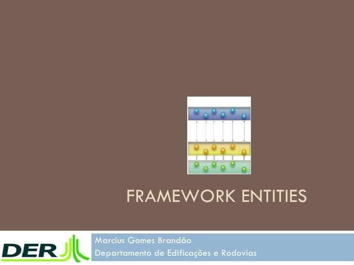 Framework Entities
