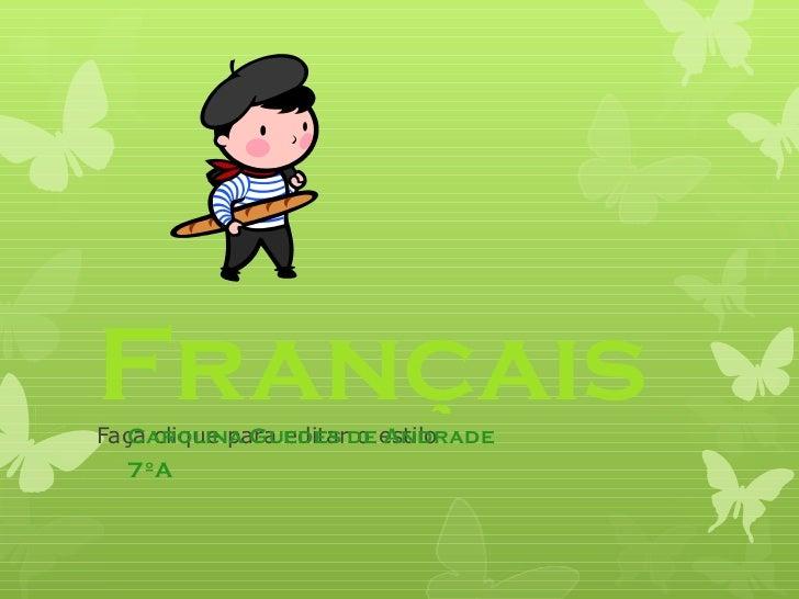 Français Carolina Guedes de Andrade 7ºA C:UsersCarolinaAppDataLocalMicrosoftWindowsTemporary Internet FilesContent.IE57BLV...